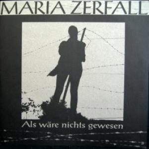 Maria Zerfall - Als Wäre Nichts Gewesen