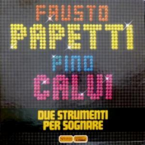 Fausto Papetti / Pino Calvi - Due Strumenti Per Sognare