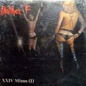 Mother F - XXIV Minus (1)