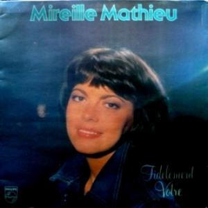 Mireille Mathieu - Fidèlement Votre