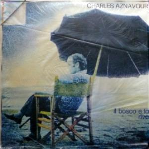 Charles Aznavour - Il Bosco E La Riva
