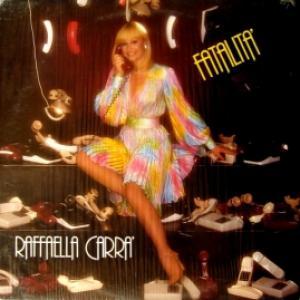 Raffaella Carra - Fatalita'