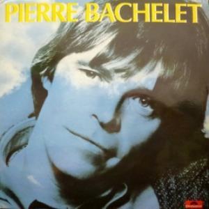 Pierre Bachelet - Pierre Bachelet (1982)