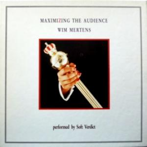 Wim Mertens - Maximizing The Audience - Wim Mertens Performed By Soft Verdict