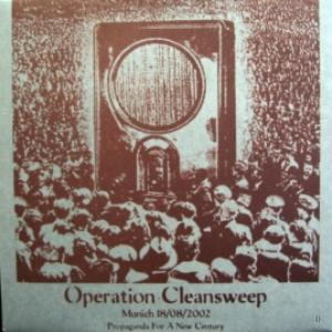 Operation Cleansweep - Munich 18/08/2002 - Propaganda For A New Century