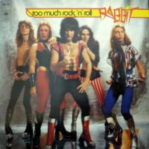 Rabbit - Too Much Rock 'n' Roll