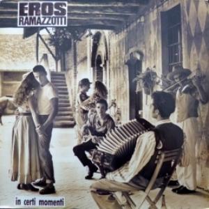 Eros Ramazzotti - In Certi Momenti