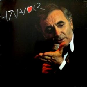 Charles Aznavour - Embrasse-Moi / Toi Contre Moi