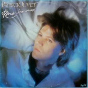 Patrick Juvet - Reves Immoraux