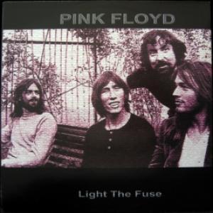 Pink Floyd - Light The Fuse
