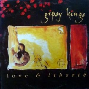 Gipsy Kings - Love & Liberté