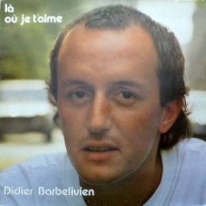 Didier Barbelivien - Là Où Je T'aime
