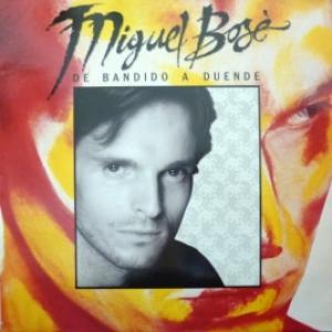 Miguel Bosé - De Bandido A Duende