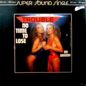 Trouble - No Time To Lose