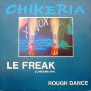 Chikeria (Silent Circle project) - Le Freak / Rough Dance
