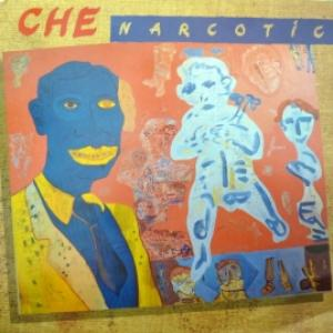 Che - Narcotic