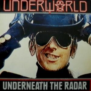 Underworld - Underneath The Radar