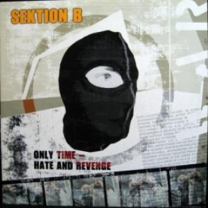 Sektion B - Only Time - Hate And Revenge