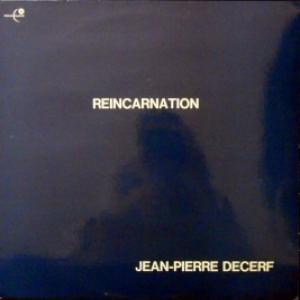 Jean-Pierre Decerf - Reincarnation