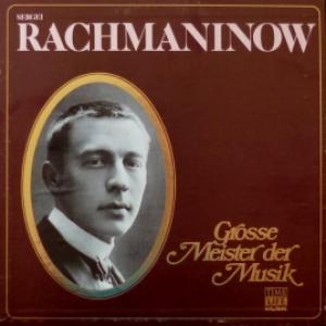 Сергей Рахманинов (Sergei Rachmaninoff) - Grosse Meister Der Musik