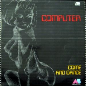 Computer - Come And Dance