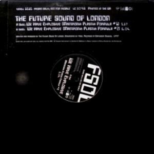 Future Sound Of London, The (FSOL) - We Have Explosive (promo)