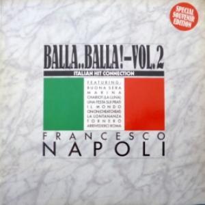Francesco Napoli - Balla..Balla! Vol. 2 - Italian Hit Connection