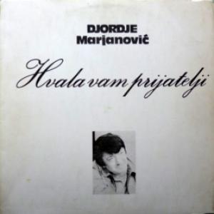 Djordje Marjanovic - Hvala Vam Prijatelji