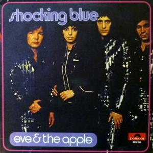 Shocking Blue - Eve & The Apple
