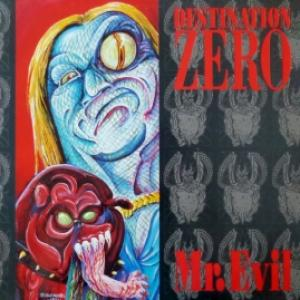 Destination Zero - Mr. Evil