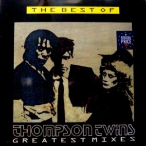 Thompson Twins - The Best Of Thompson Twins (Greatest Mixes)