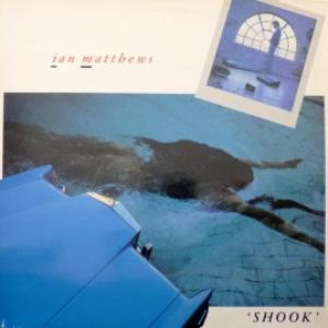 Ian Matthews - Shook