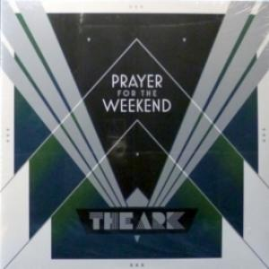 Ark, The - Prayer For The Weekend