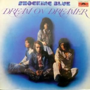 Shocking Blue - Dream On Dreamer