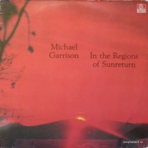 Michael Garrison - In The Regions Of Sunreturn