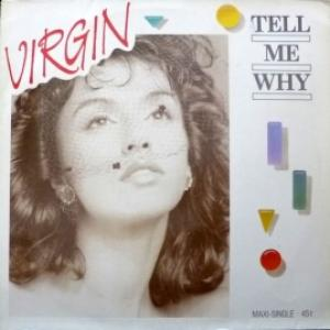Virgin - Tell Me Why