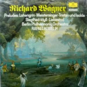 Richard Wagner - Preludes: Lohengrin / Meistersinger / Tristan Und Isolde / Siegfried-Idyll / Liebestod (Rafael Kubelik & Berlin Philharmonic Orchestra)