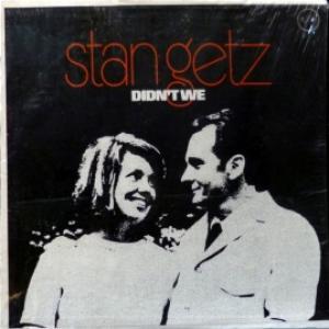 Stan Getz - Didn't We