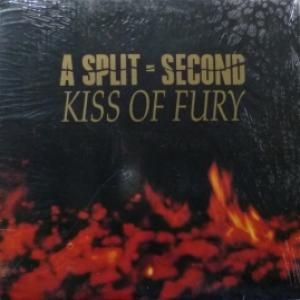 A Split-Second - Kiss Of Fury