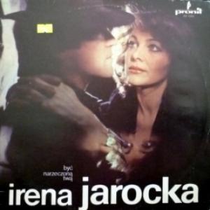 Irena Jarocka - Być Narzeczoną Twą