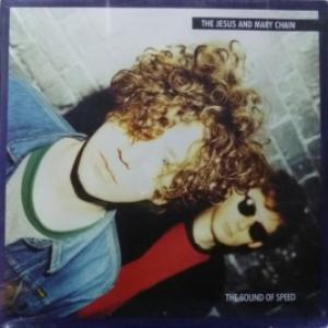 Jesus And Mary Chain, The - The Sound Of Speed