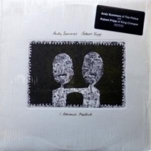 Andy Summers & Robert Fripp - I Advance Masked