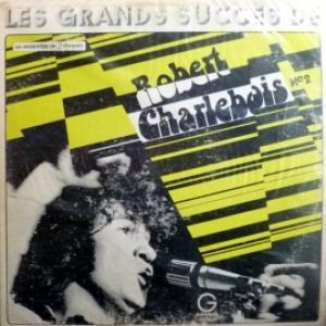 Robert Charlebois - Les Grands Succès De Robert Charlebois No2