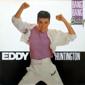 Eddy Huntington - Bang Bang Baby