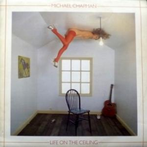 Michael Chapman - Life On The Ceiling