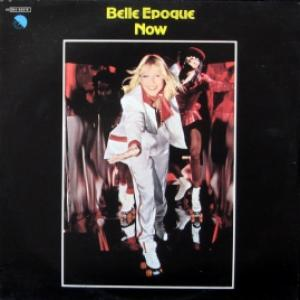 Belle Epoque - Now
