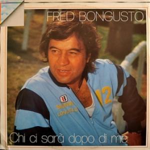 Fred Bongusto - Chi Ci Sarà Dopo Di Me