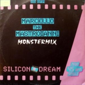 Silicon Dream - Marcello The Mastroianni (Monstermix)
