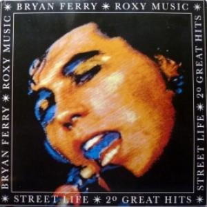 Bryan Ferry/Roxy Music - Street Life - 20 Greatest Hits