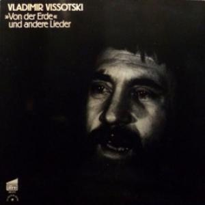 Владимир Высоцкий - Von Der Erde Und Andere Lieder